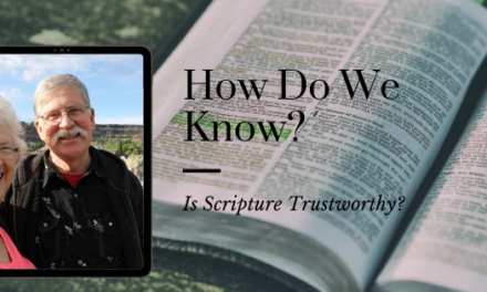How DO We Know Scripture is Trustworthy?